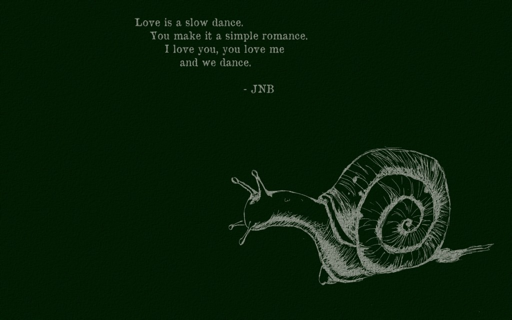 Snail - Slow Dance - Feb 2014